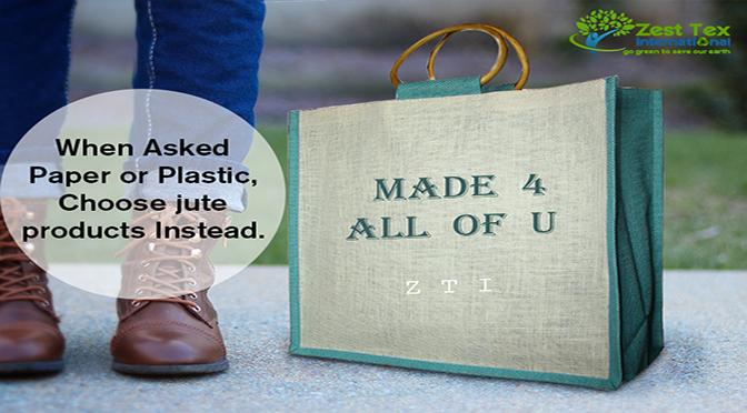When Asked Paper or Plastic, Choose jute products Instead.
