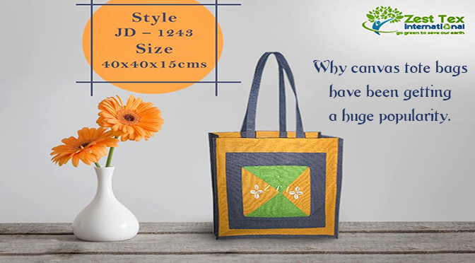 Why canvas tote bags have been getting a huge popularity.