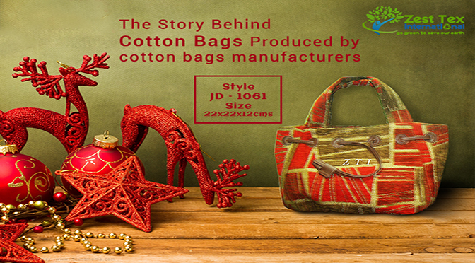 The Story Behind Cotton Bags Produced by cotton bags manufacturers.