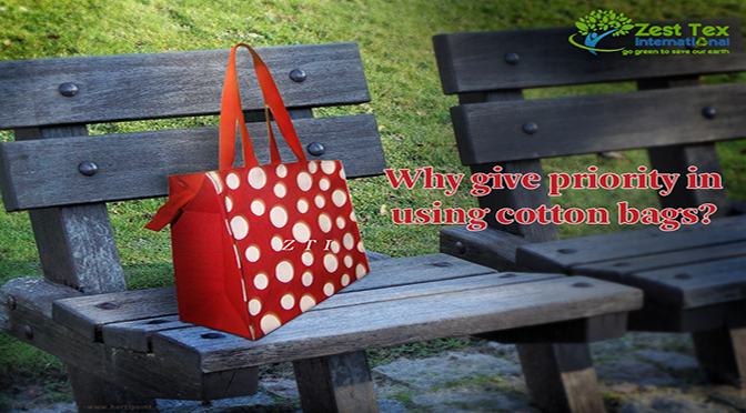 Why give priority in using cotton bags?